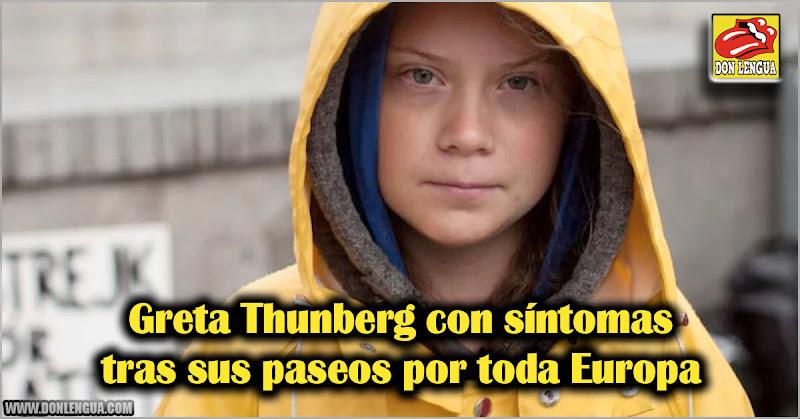 Greta Thunberg con síntomas tras sus paseos por toda Europa