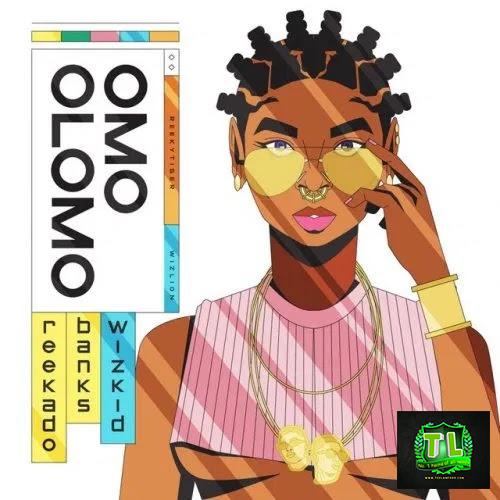 Reekado-Banks-Omo-Olomo-Ft-Wizkid-Prod-By-Blaise-Beatz-mp3-download-Teelamford