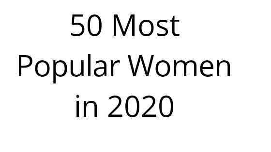 50 Most Popular Women in 2020