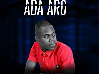 MUSIC: KB Baby - Ada Aro