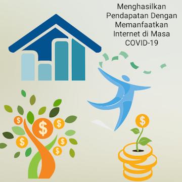 Menghasilkan Pendapatan Dengan Memanfaatkan Internet di Masa COVID-19