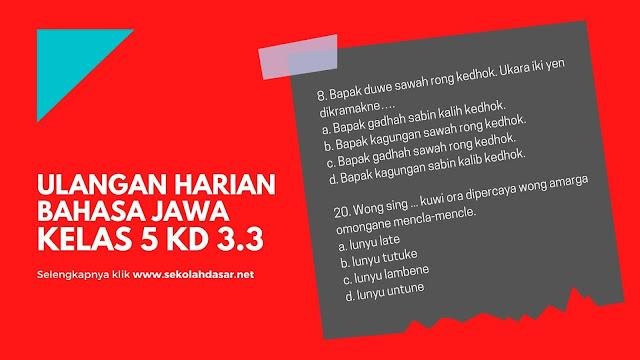 Soal Penilaian Harian Ke-3 Bahasa Jawa Kelas 5 KD 3.3
