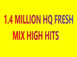 1.4 MILLION HQ FRESH  MIX HIGH HITS