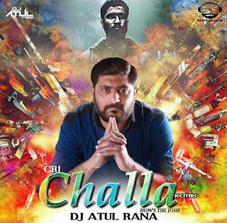 Challa ( Uri ) How's The Josh - Dj Atul Rana