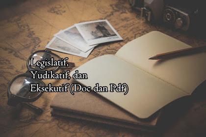 Legislatif, Yudikatif, dan Eksekutif (Doc dan Pdf)
