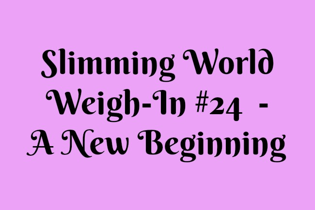 Slimming-world-weigh-in-number-24-a-new-beginning-text-on-pink-background