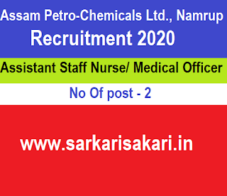 Assam Petro-Chemicals Ltd., Namrup Recruitment 2020 - Assistant Staff Nurse/ Medical Officer