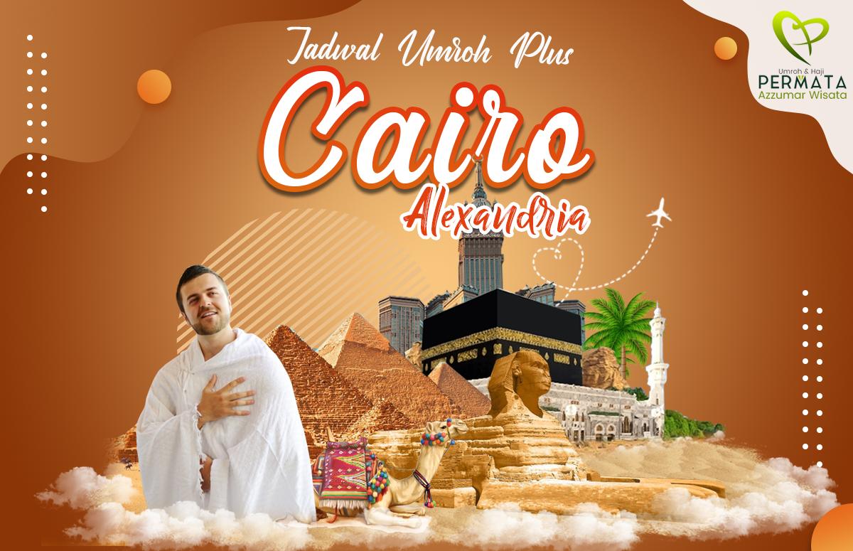 Jadwal Paket Umroh Plus Cairo Mesir