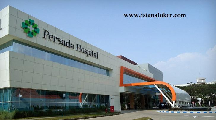 Lowongan Kerja RS Persada Hospital Minimal SMK
