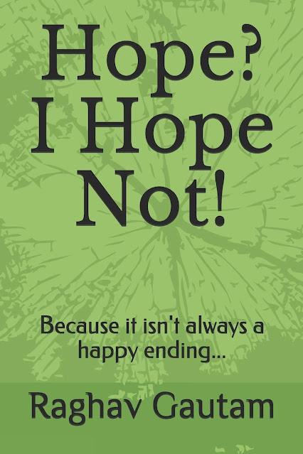 hope i hope not by raghav gautam