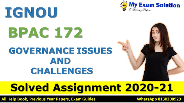 BPAC 172 GOVERNANCE: ISSUES AND CHALLENGES SOLVED ASSIGNMENT 2020-21