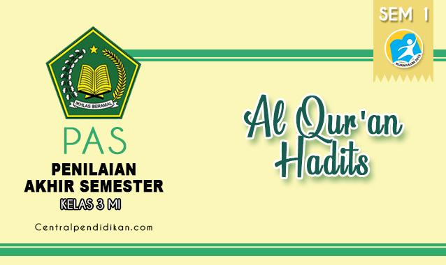 Latihan Soal PAS Al Quran Hadits Kelas 3 MI