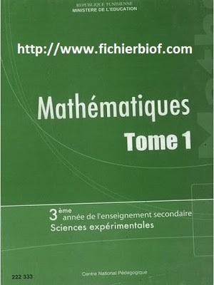 Mathématiques - 3ème année de l'enseignement secondaire - Sciences expérimentales - Tome 1 - Programme Tunisie