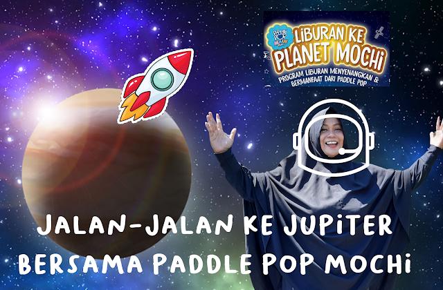 Jalan-jalan Ke Jupiter Bersama Paddle Pop Mochi
