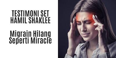 Testimoni Set Hamil Shaklee: Migrain Hilang Seperti Miracle