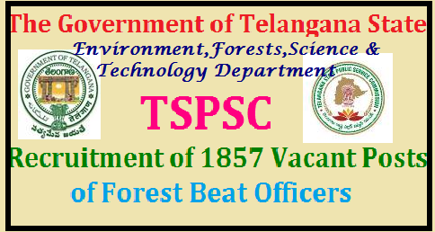 TSPSC 1857 Forest Beat Officer Recruitment 2017 Telangana State PSC FBO Vacancies TSPSC forest beat officers recruitment 2017 Notification/Online Application and Important Scheduled/hall tickets/results/answer key exam date Download tspsc.gov.in,Telangana Forest officer recruitment notification 2017/ Apply FSO, FRO,BW, TA, FBO at tspsc.gov.in TS Forest Recruitment 2017 , Telangana Forest officer recruitment 2017,GO MS No 104 Recruitment for 1857 Forest Beat Officers through TSPSC,Telangana Forest officer recruitment 2017 Notification/Online Application/Important Scheduled for FSO, FRO,BW, TA, FBO at tspsc.gov.in,TS Forest Recruitment 2017 , TSPSC Recruitment of 1857 posts of Forest Beat Officers.Telangana Forest Online Application 2017 , Forest Recruitment, Telangana Forest Department Syllabus , Ts Forest Exam Pattern , Forest Recruitment 2017-2018 , FBO Recruitment, FRO Recruiment ,forest officer recruitment 2017,telangana forest department contact number,forests in telangana districts,telangana forest department recruitment 2016 last date,telangana forest department recruitment 2016-17,forest section officer salary,TS Govt to fill 1857 vacant posts of Forest Beat Officers by TSPSC.Public Services – Environment, Forests, Science & Technology Department - Recruitment – Filling of (1857) One Thousand Eight Hundred and Fifty Seven vacant posts of Forest Beat Officers by Direct Recruitment under the control of Principal Chief Conservator of Forests & Head of Forest Force (FAC) Department, Telangana, Hyderabad, through the Telangana State Public Service Commission, Hyderabad – Orders –Issued go-ms-no-104-recruitment-of-1857-forest-beat-officers. Telangana Forest Beat Officers Recruitment Notification 2017 to Filling of 1857 (One Thousand Eight Hundred and Fifty Seven) vacant posts of Forest Beat Officers by Direct Recruitment Notification/Online Application/Exam Pattern/Important Scheduled Download at tspsc.gov.in TSPSC 1857 One Thousand Eight Hundred and Fifty Seven vacant posts of Forest Beat Officers by Direct Recruitment under the control of Principal Chief Conservator of Forests & Head of Forest Force (FAC) Department, Telangana, Hyderabad, through the Telangana State Public Service Commission, Hyderabad Orders as per G.O.Ms.No. 104 Dated: 21-06-2017. http://www.paatashaala.in/2017/06/tspsc-recruitment-notification-of-1857-posts-of-forest-beat-officers-go.ms.104.html