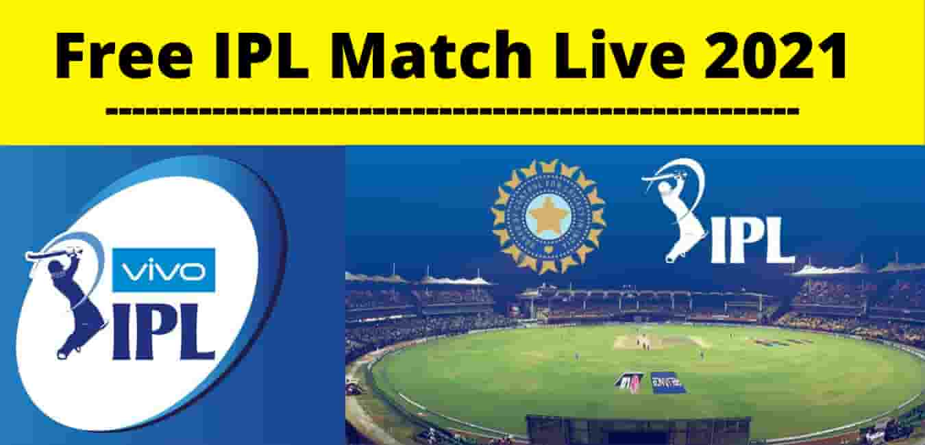 How to Watch Free IPL Match Live 2021