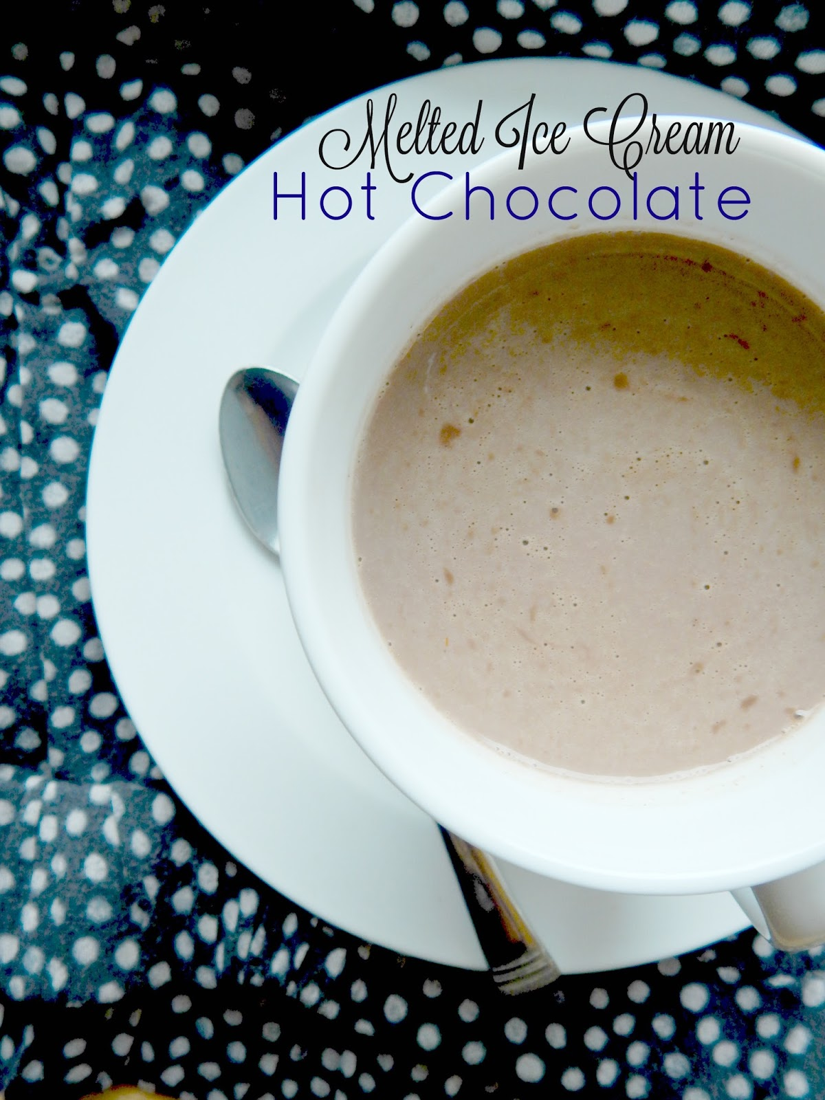 Allys sweet and savory eats melted ice cream hot chocolate melted ice cream hot chocolate ccuart Image collections