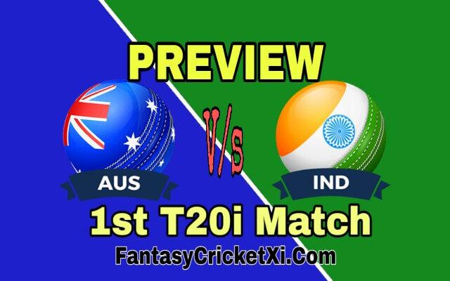 AUS V/s IND 1st T20i Match Dream11 Team Prediction