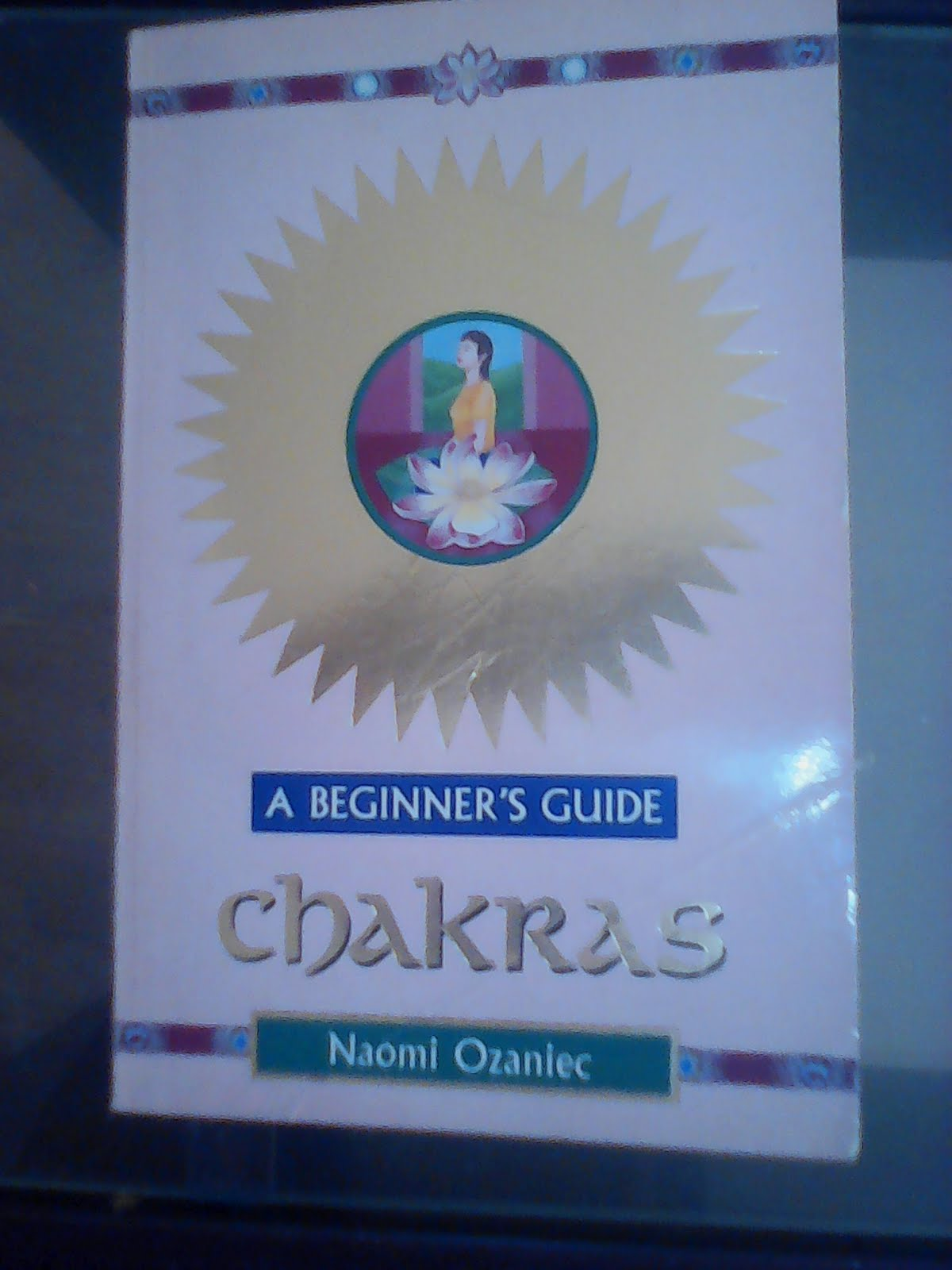 Chakras: A Beginner's Guide.