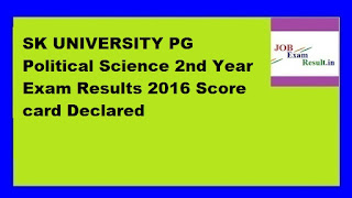 SK UNIVERSITY PG Political Science 2nd Year Exam Results 2016 Score card Declared