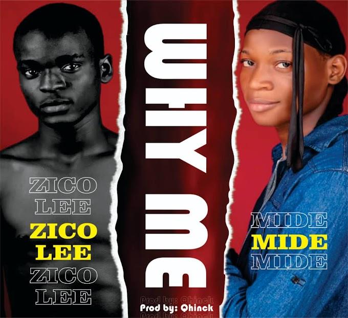Zicco Lee - Why Me (ft. Mide)