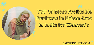 TOP 10 Most Profitable Business in Urban Area in India for Women's - earninguite