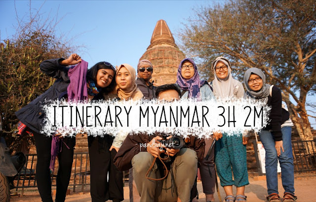 Itinerary Myanmar 3H 2M ala Backpacker