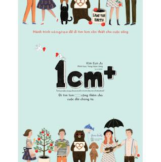 """""""1cm+"""" - Đi Tìm 1 cm Cộng Thêm Cho Cuộc Đời Của Chúng Ta ebook PDF EPUB AWZ3 PRC MOBI"""