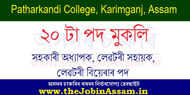 Patharkandi College, Karimganj Recruitment 2020 : Apply For 20 Assistant Professor, Laboratory Assistant & Bearer Posts