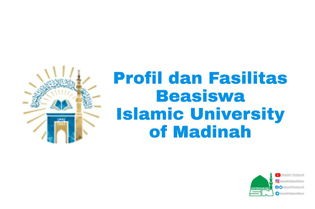 Profil dan Fasilitas Beasiswa Universitas Islam Madinah (UIM)