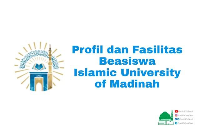 Profil dan Fasilitas Beasiswa Islamic University of Madinah, KSA