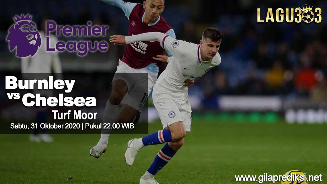 Prediksi Burnley vs Chelsea 31 Oktober 2020 pukul 22.00 WIB