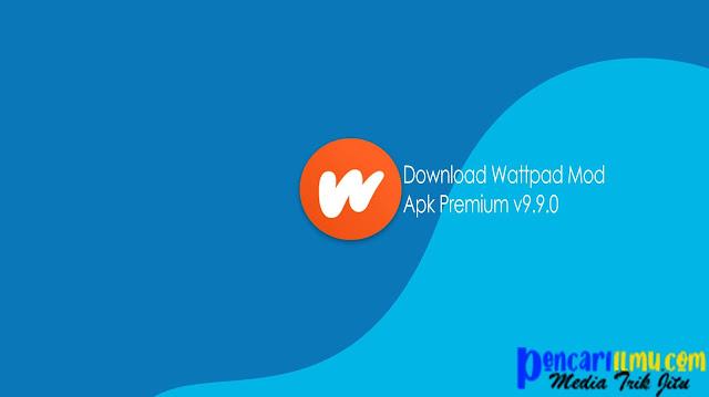 Download Wattpad Mod Apk Premium v9.9.0