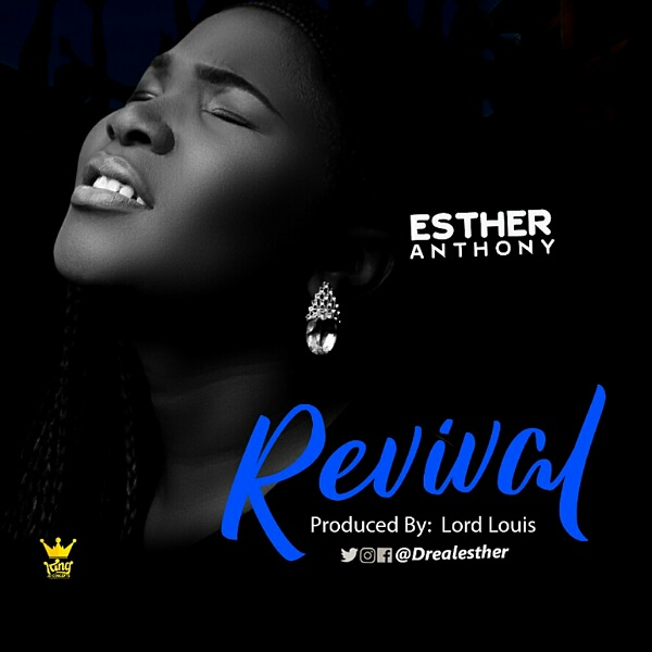 MUSIC: Esther Anthony – Revival @drealesther