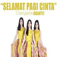 Lirik Lagu Cherrybelle (Beauty) Selamat Pagi Cinta