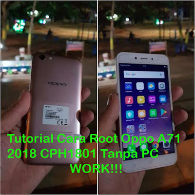 Tutorial, Cara, Root, Oppo, A71, CPH1801, RAM, 2GB, Tanpa, PC, oppo a71, cara root, oppo cph1801, ram 2gb, android,