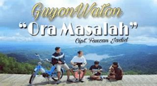 Lirik Lagu Ora Masalah - GuyonWaton