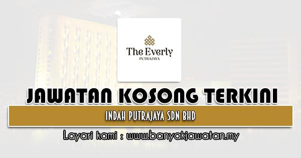 Jawatan Kosong 2021 di Indah Putrajaya Sdn Bhd
