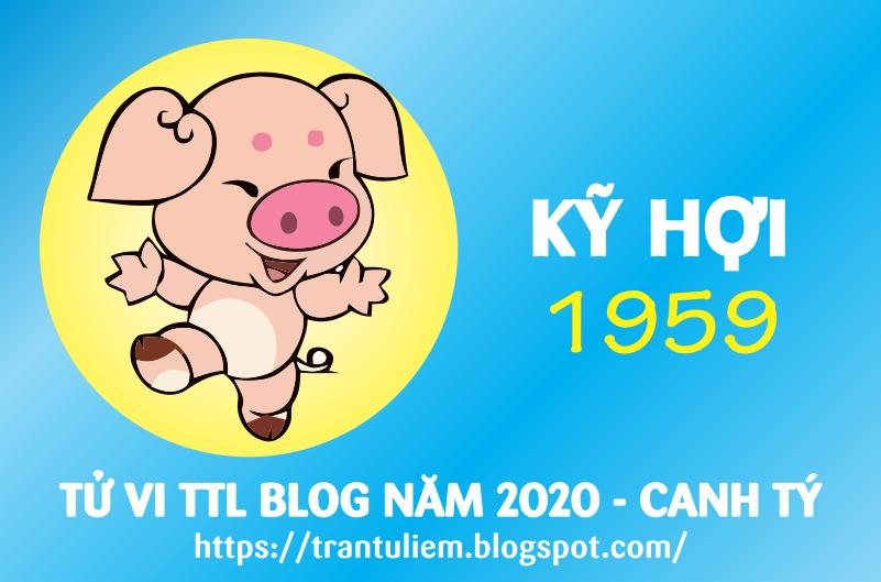 TỬ VI TUỔI Kỷ HợI 1959 NĂM 2020