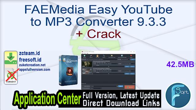 FAEMedia Easy YouTube to MP3 Converter 9.3.3 + Crack