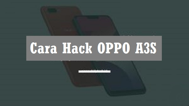 Cara Hack OPPO A3S