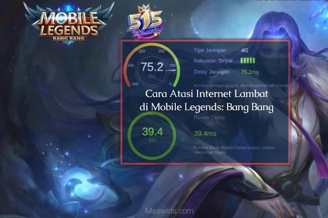 cara atasi internet lambat di mobile legends