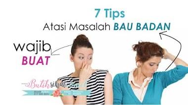 7 Tips Atasi Masalah Bau Badan Yang Wajib Kita Buat