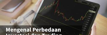 Masih Jadi Perdebatan ! Investasi dan Trading Apa Bedanya ? Berikut Ini Penjelasannya
