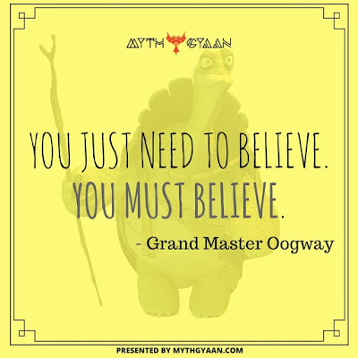 You just need to believe. You must believe. - Grand Master Oogway Quotes - Kung Fu Panda Quotes