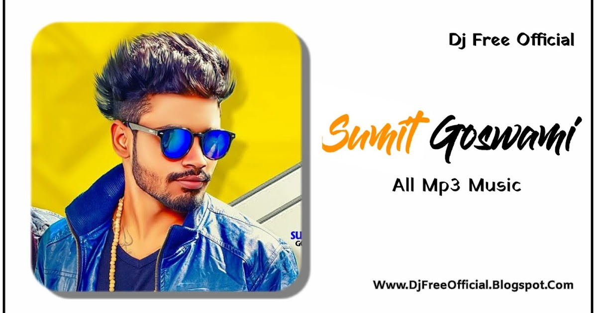 Sumit Goshwami Song All Songs Download 128kbps Mp3 Song