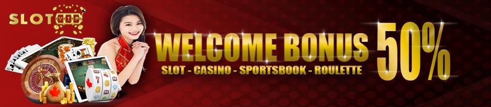 Welcome Bonus 50% SlotVip - Slot Online Terbaik