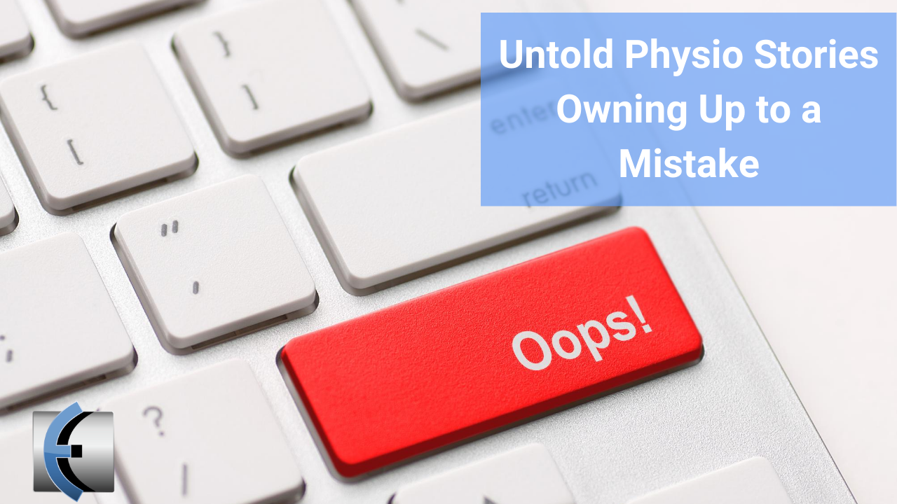 Untold Physio Stories Podcast - Owning Up to a Mistake - themanualtherapist.com