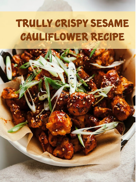 TRULLY CRISPY SESAME CAULIFLOWER RECIPE